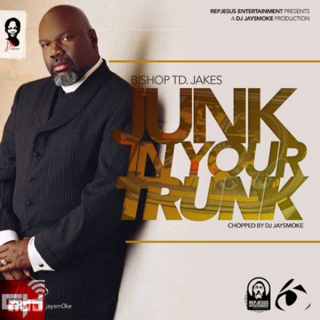 Music: JaySmoke Ft  Bishop TD Jakes - Junk In Your Trunk » Gospel