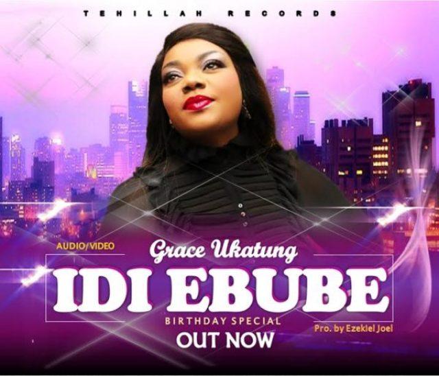 Lyrics: Grace Ukatung - Idi Ebube [@GraceUkatung] » Gospel Songs 2019