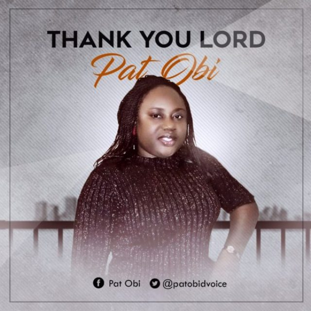 Pat Obi - Thank You Lord [FREE DOWNLOAD] • Gospel Music