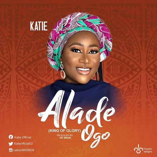 Alade-Ogo-Katie-Churns [MP3 DOWNLOAD] Alade Ogo – Katie