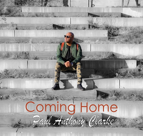 [Music + Video] Coming Home – Paul Anthony Clarke