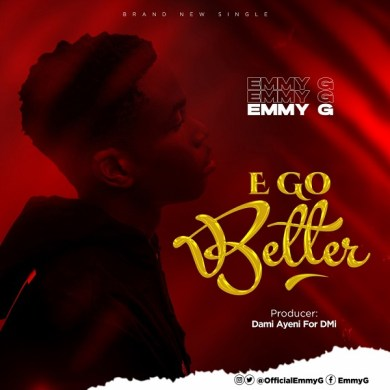 Download: E Go Better – Emmy G (Music + Video)