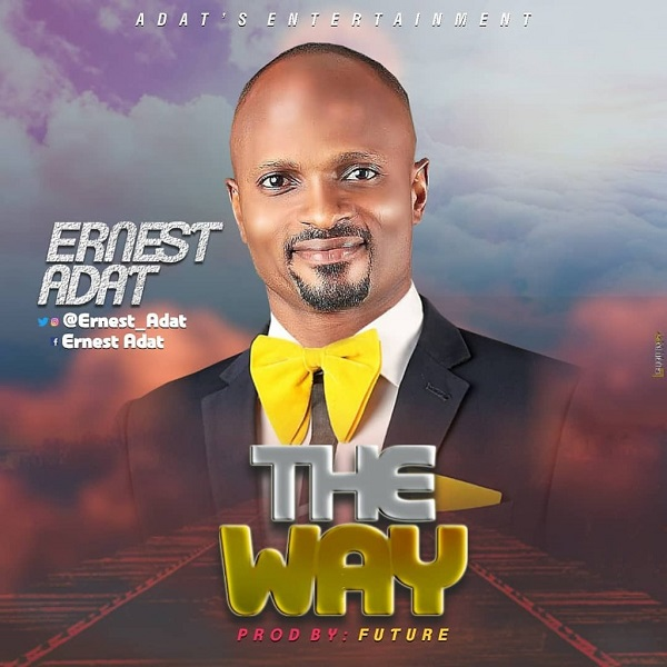 Ernest-Adat-The-Way [Music + Lyrics] Ernest Adat – The Way