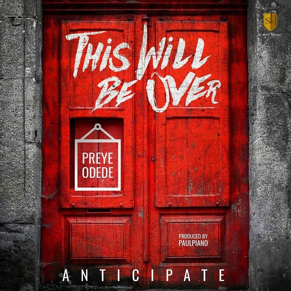 Preye-Odedee-This-Will-be-Over [Music + Video] Preye Odede – This Will be Over