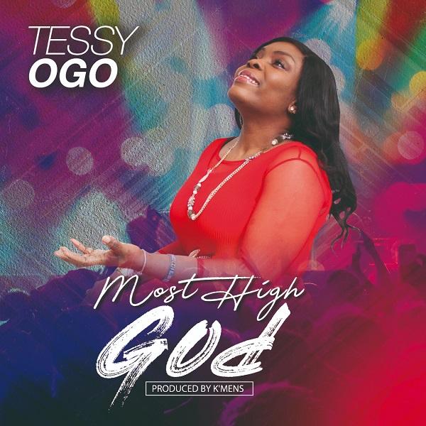 Tessy-Ogo-Most-High-God [MUSIC + VIDEO] Tessy Ogo – Most High God