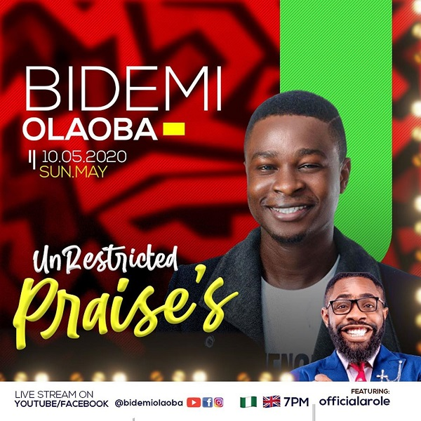 Unrestricted-Praise-1 Bidemi Olaoba Sets To Host Online 'Unrestricted Praise's' With Arole
