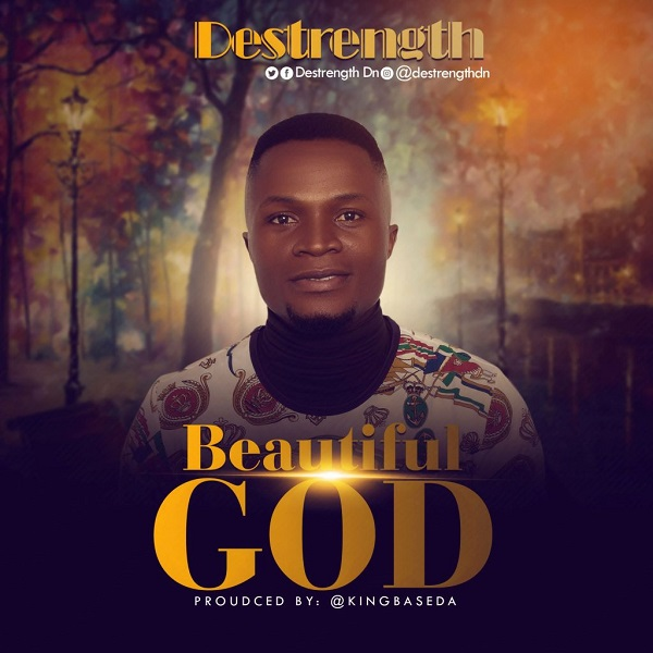 Beautiful-God-Destrength [MP3 DOWNLOAD] Beautiful God – Destrength