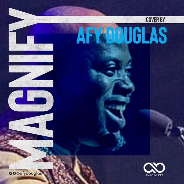 Magnify-Cover-Afy-Douglas [MP3 DOWNLOAD] Magnify [Cover] – Afy Douglas