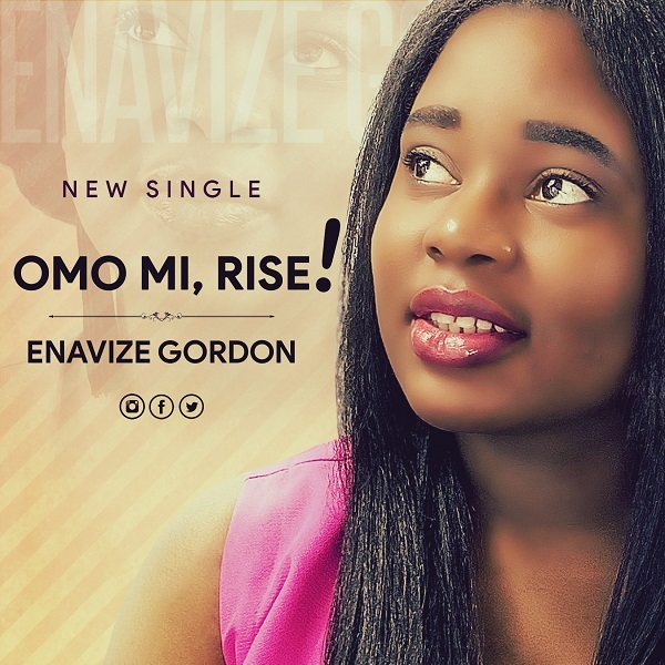 Omo-Mi-Rise-Enavize-Gordon [MP3 DOWNLOAD] Omo Mi, Rise – Enavize Gordon