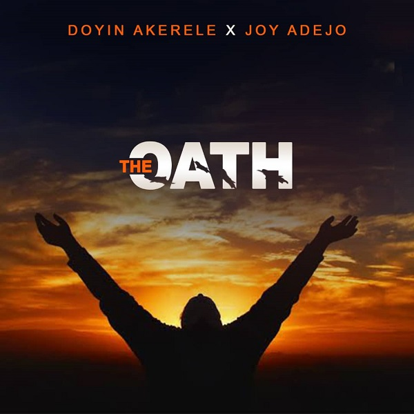 The-Oath-Doyin-Akerele-Ft.-Joy-Adejo [Lyrics] The Oath – Doyin Akerele Ft. Joy Adejo