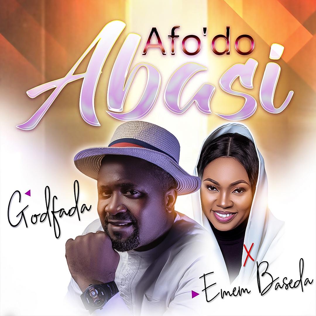 Afo'do Abasi - Godfada Ft. Emem Baseda
