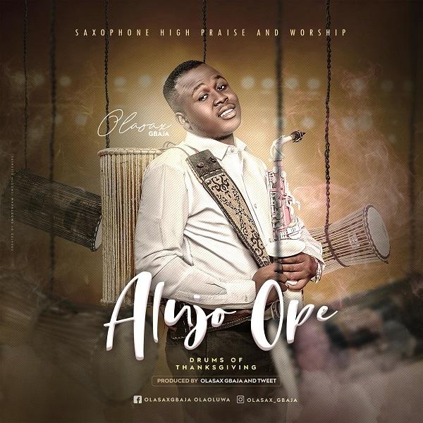 AlujoOpe-OlasaxGbaja [MP3 DOWNLOAD] Alujo Ope – OlasaxGbaja