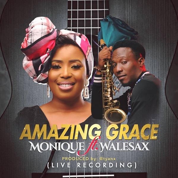 Amazing-Grace-MoniQue-Ft.-Wale-Sax Amazing Grace – MoniQue Ft. Wale Sax [Mp3, Video and Lyrics]