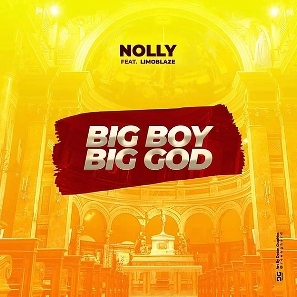 Big Boy Big God - Nolly Ft. Limoblaze