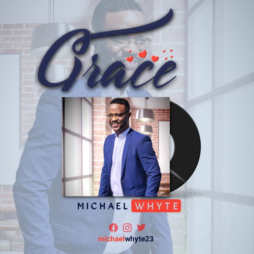 Grace-Micheal-Whyte [MP3 DOWNLOAD] Grace – Micheal Whyte (+ Lyrics)