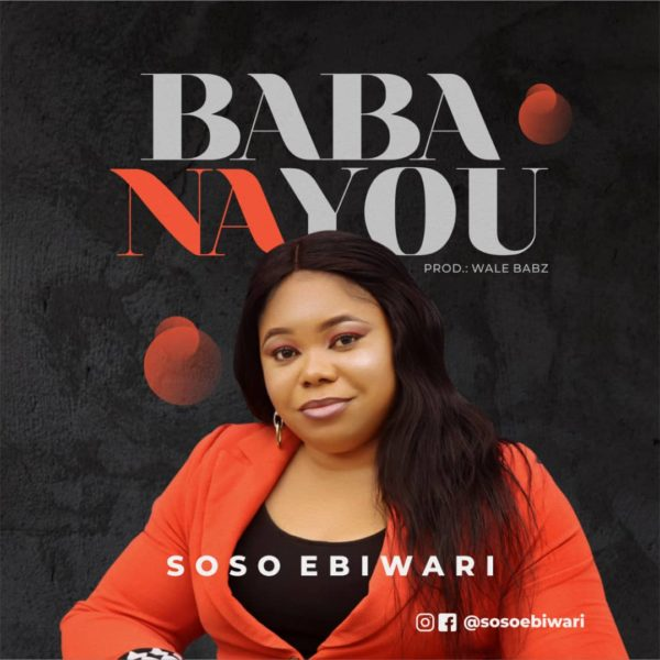 Baba Na You - Soso Ebiwari