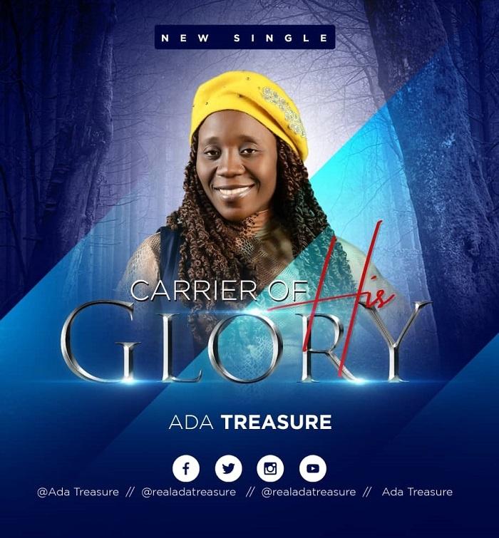 Carrier-Of-His-Glory-Ada-Treasure [MP3 DOWNLOAD] Carrier Of His Glory – Ada Treasure (+ Lyrics)