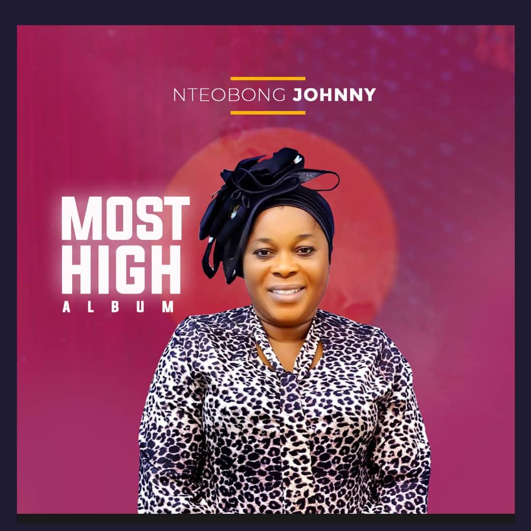 Most-High-Nteobong-Johnny [MP3 DOWNLOAD] Most High – Nteobong Johnny