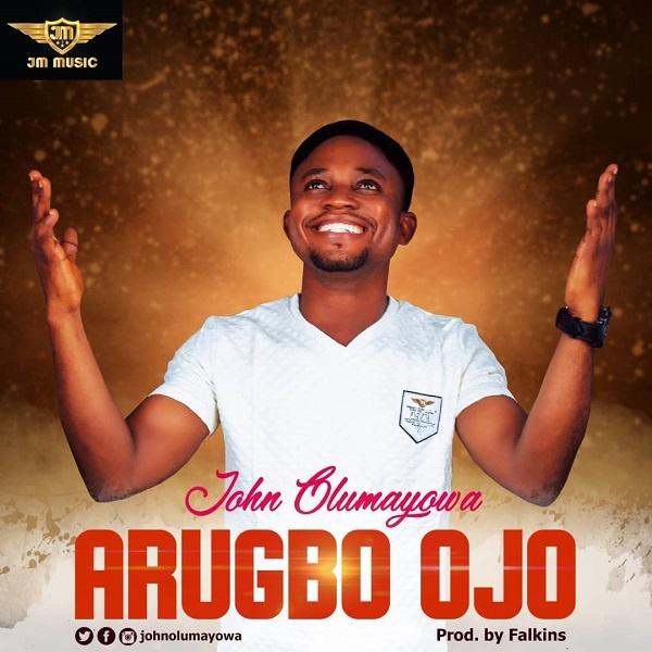 Arugbo-Ojo-John-Olumayowa [MP3 DOWNLOAD] Arugbo Ojo – John Olumayowa (+ Video)