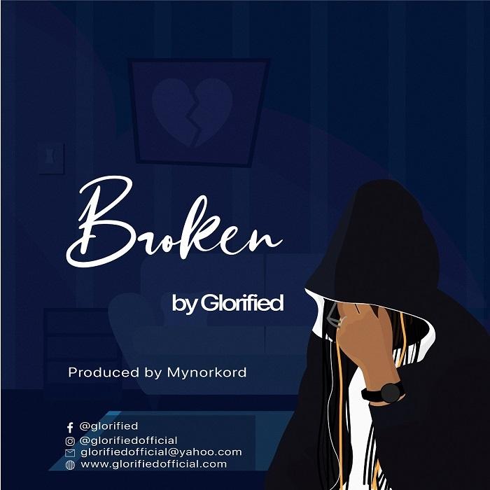 Broken-Glorified [MP3 DOWNLOAD] Broken – Glorified (+ Lyrics)
