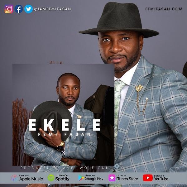 Ekele-Femi-Fasan [MP3 DOWNLOAD] Ekele – Femi Fasan