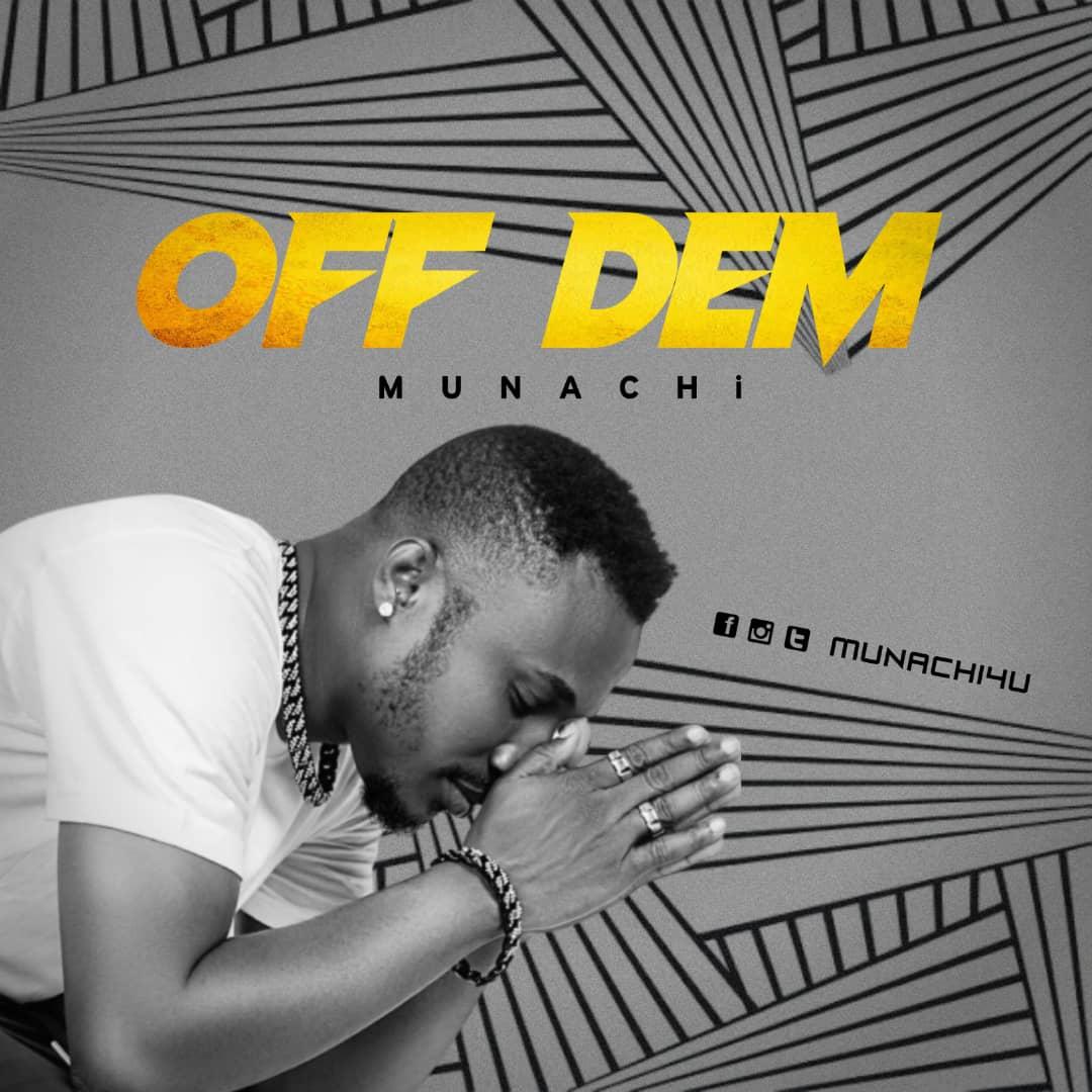 Off-Dem-Munachi [MP3 DOWNLOAD] Off Dem – Munachi
