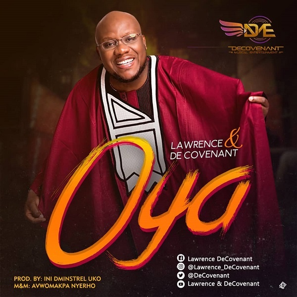 Oya-Lawrence-De-Covenant [MP3 DOWNLOAD] Oya – Lawrence & De Covenant