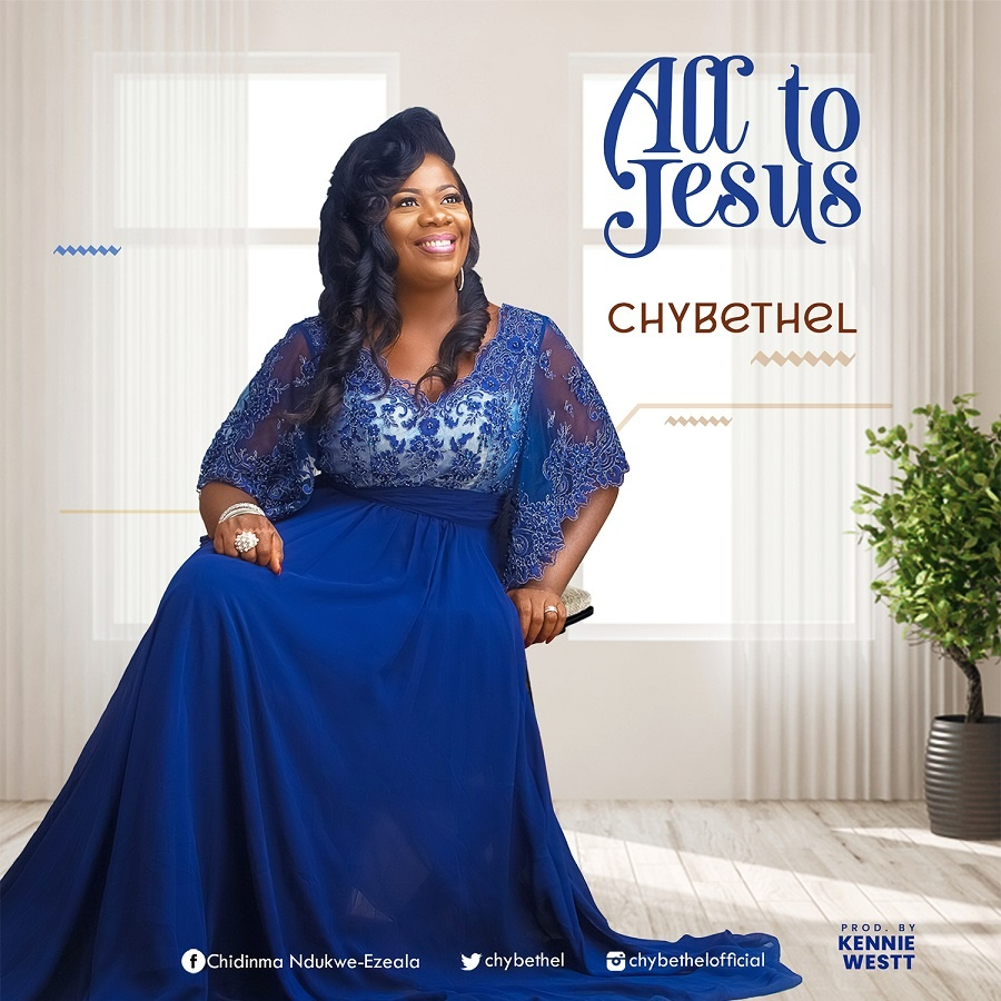 All-To-Jesus-Chybethel [MP3 DOWNLOAD] All To Jesus – Chybethel