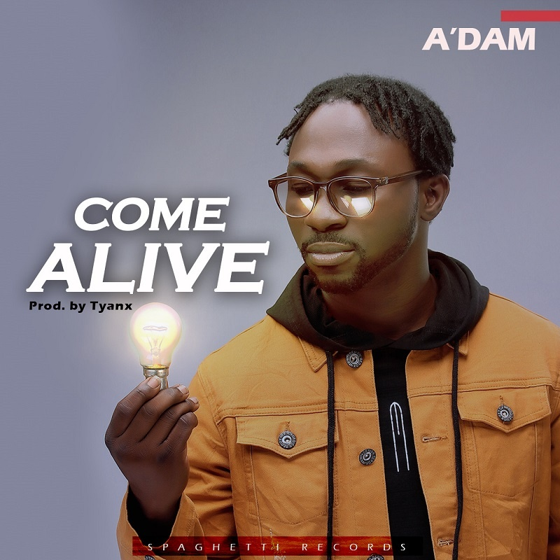Come-Alive-Adam [MP3 DOWNLOAD] Come Alive – A'dam