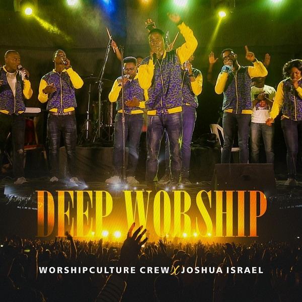 Deep-Worship-Worshipculture-Crew-Joshua-Israel [Video] Deep Worship – Worshipculture Crew + Joshua Israel