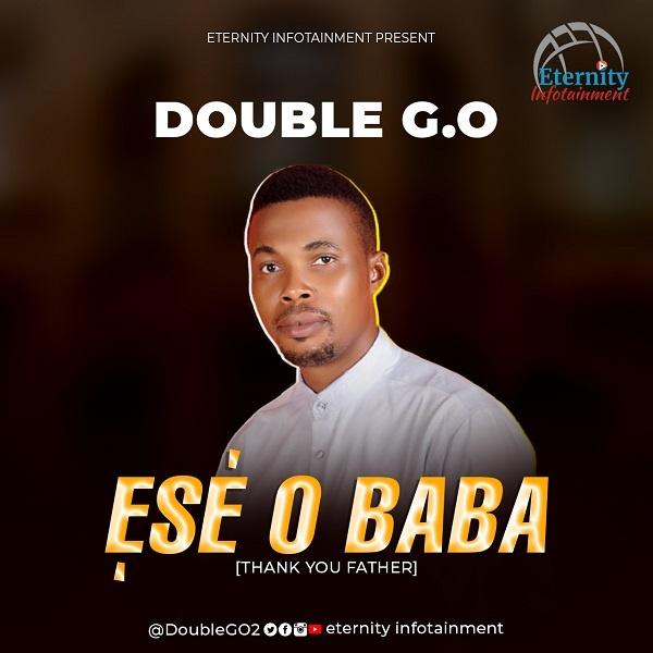 Ese-O-Baba-–-Double-G.O [MP3 DOWNLOAD] Ese O Baba – Double G.O