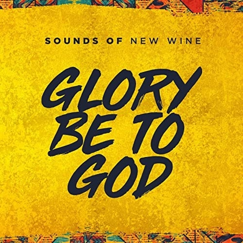 Glory-Be-To-God-Sounds-Of-New-Wine [Video] Glory Be To God – Sounds Of New Wine