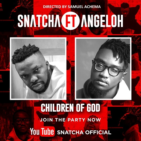 [Video] Children Of God – Snatcha Ft. Angeloh