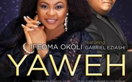 Yahweh - Ifeoma Okoli Ft. Gabriel Eziashi