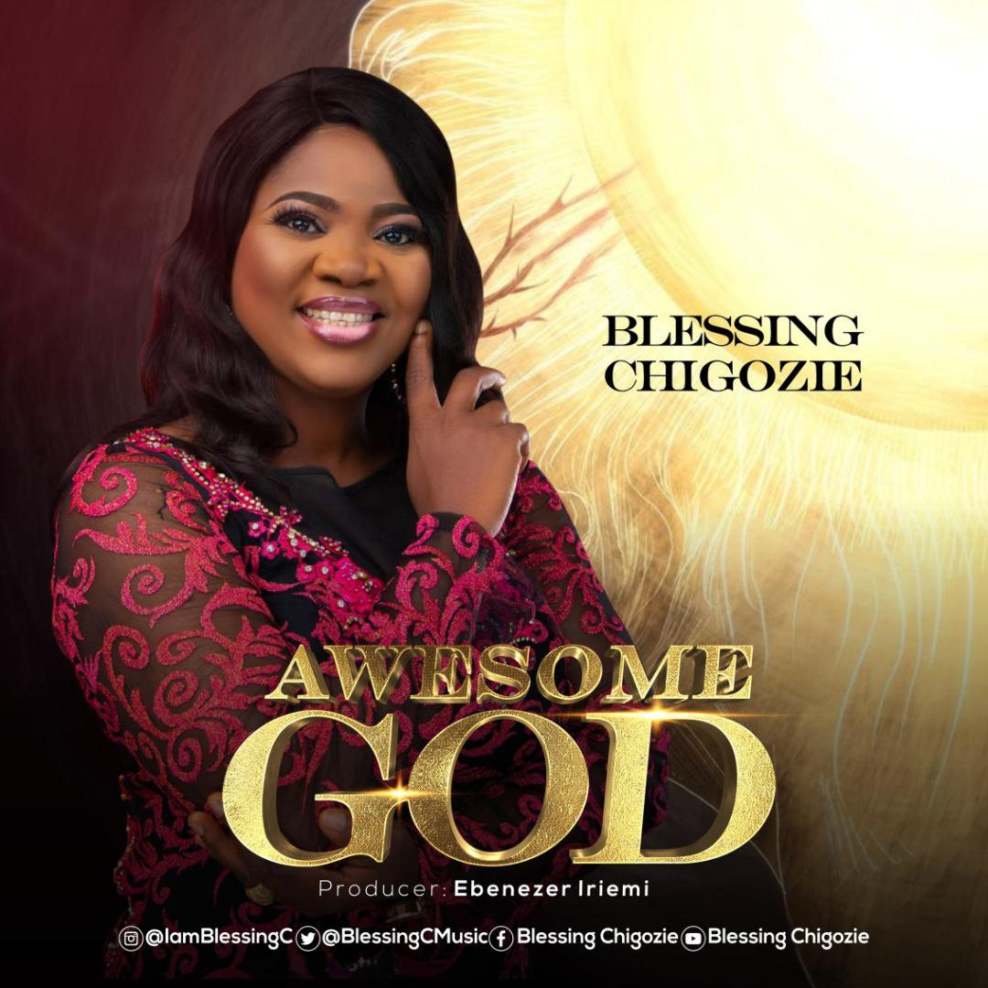 Awesome-God-Blessing-Chigozie- [Video] Awesome God – Blessing Chigozie