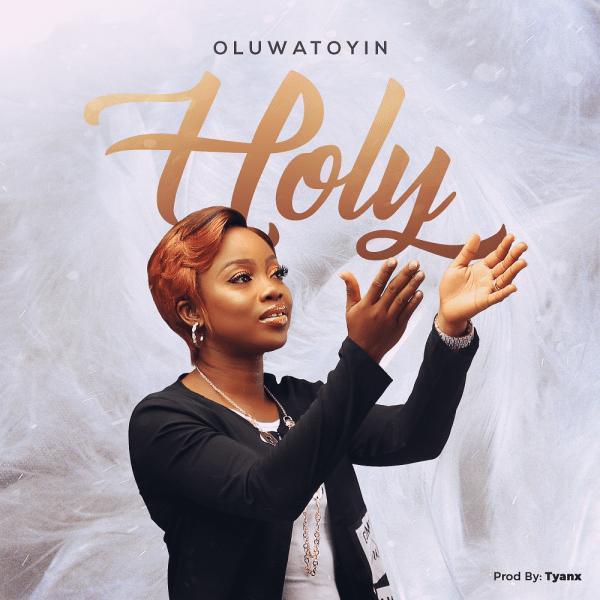 Holy - Oluwatoyin Odusanya