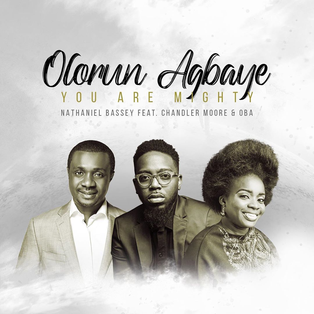 Olorun-Agbaye-You-Are-Mighty-Nathaniel-Bassey-Ft.-Chandler-Moore-x-Oba Olorun Agbaye [You Are Mighty] – Nathaniel Bassey Ft. Chandler Moore & Oba [MP3]