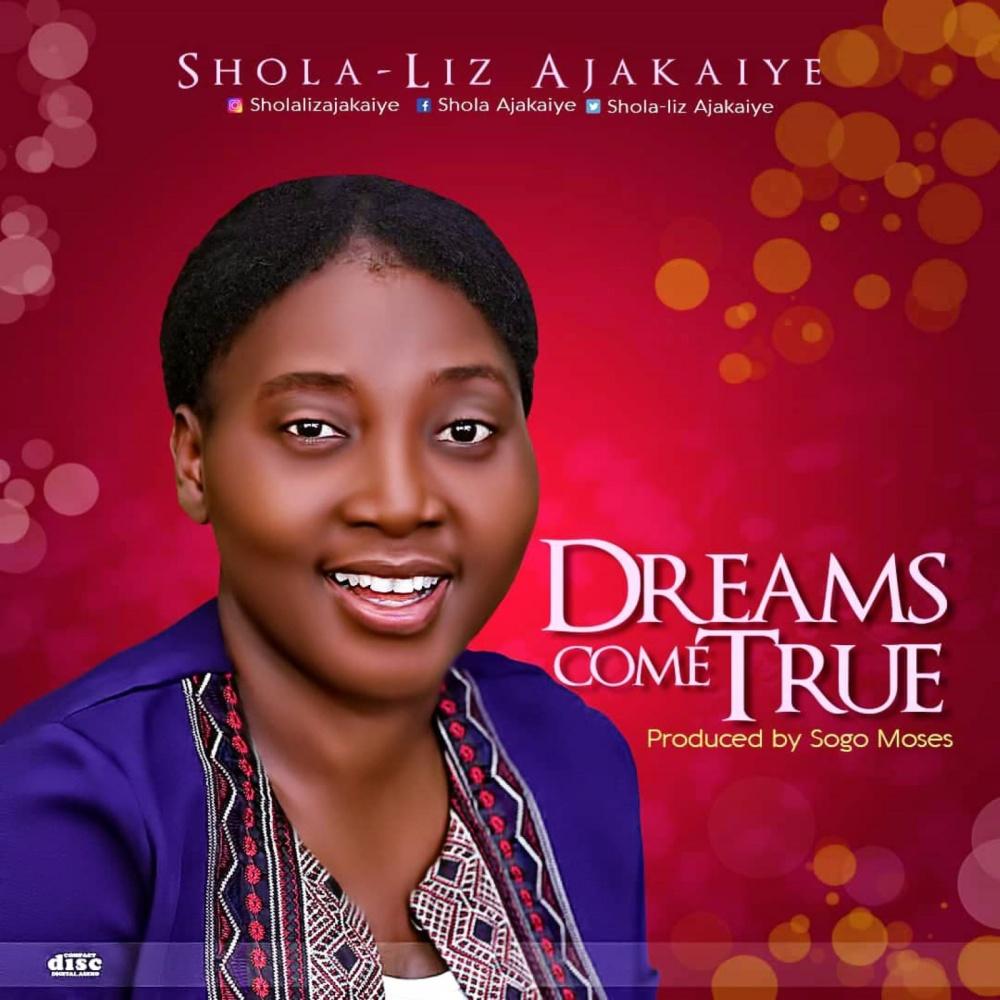Dreams Come True - Shola-Liz Ajakaiye