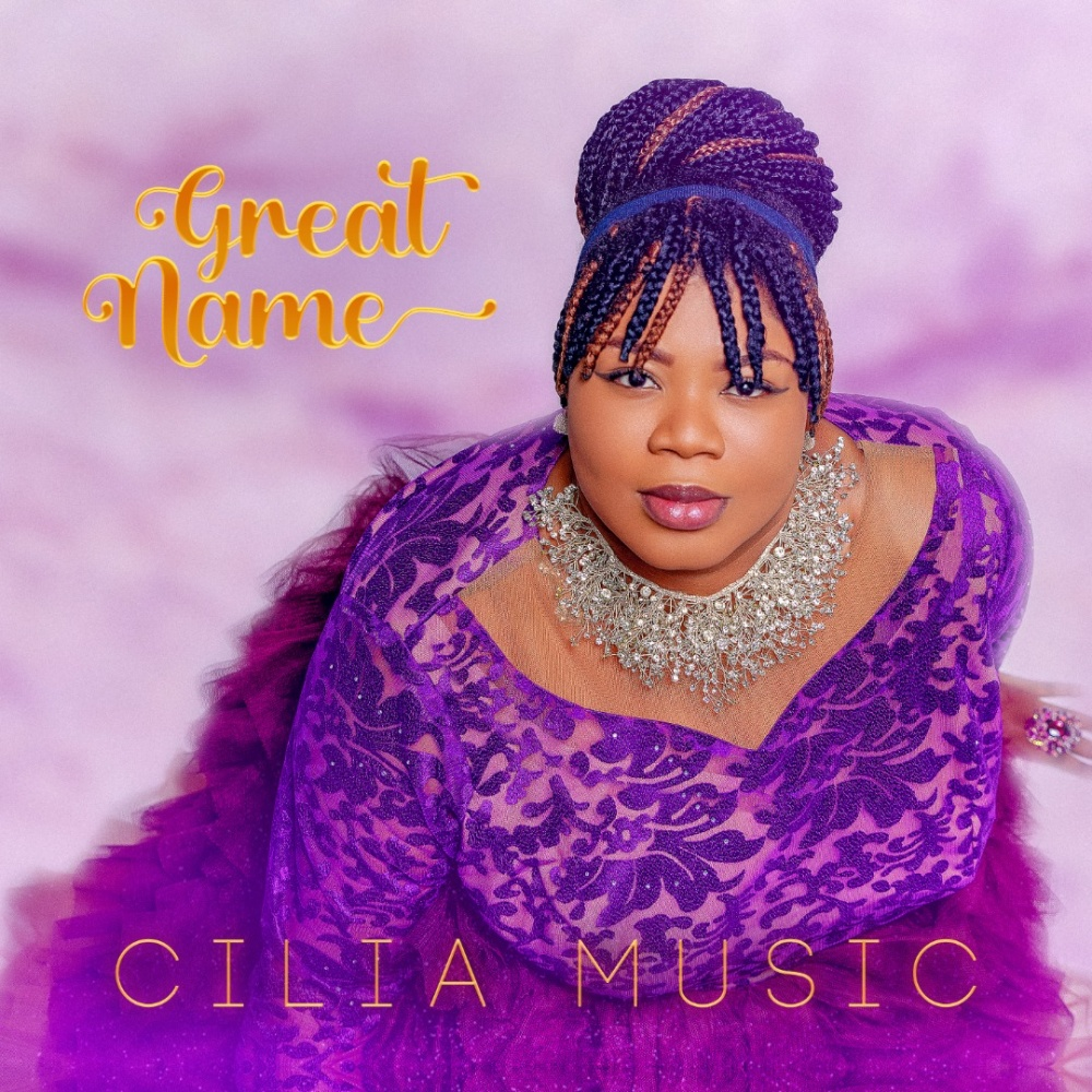 Great-Name-Cilia-Music- [MP3 DOWNLOAD] Great Name – Cilia Music