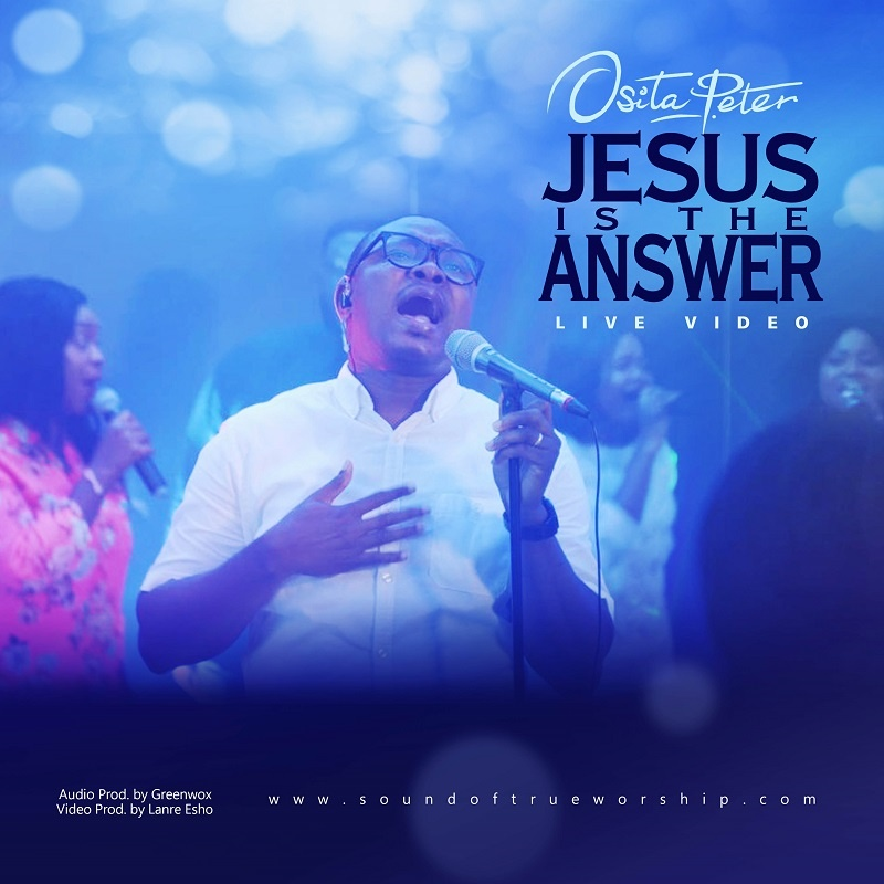 Jesus-Is-The-Answer-Osita-Peter [Music + Video] Jesus Is The Answer (Live) – Osita Peter