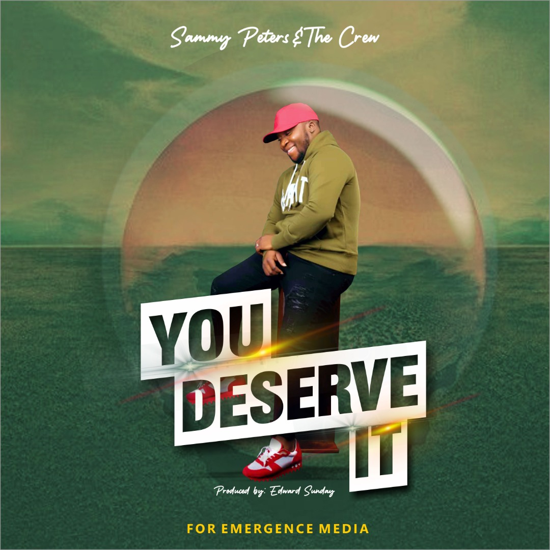 You Deserve It - Sammy Peters & The Crew