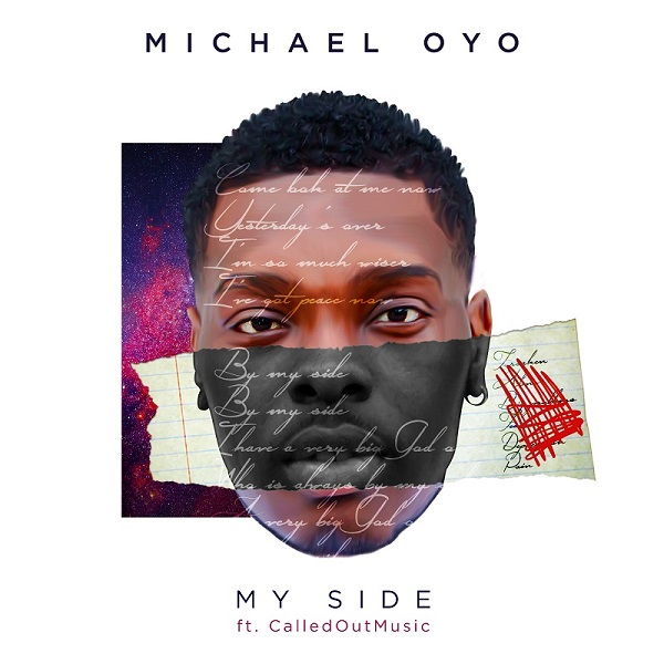 My Side - Michael Oyo Ft. CalledOut Music