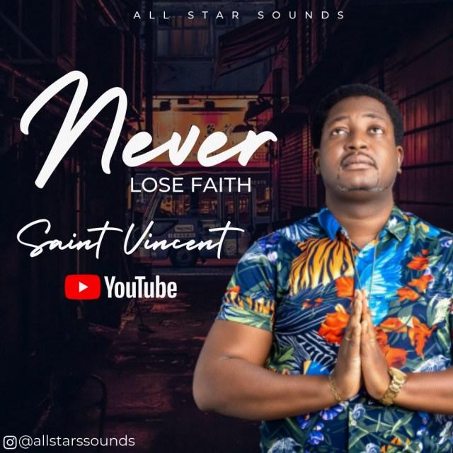 [Video] Never Lose Faith - Saint Vincent