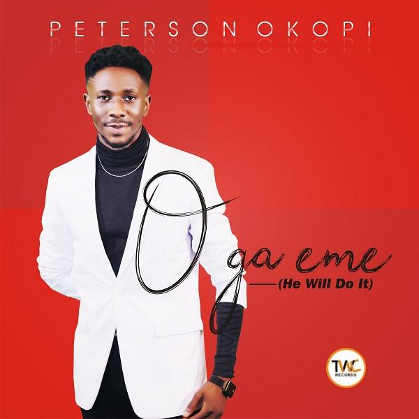 O Ga Eme [He Will Do It] - Peterson Okopi
