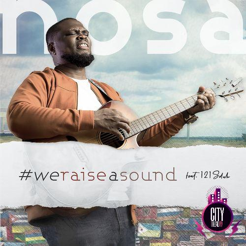 We Raise A Sound - Nosa Ft. 121Selah