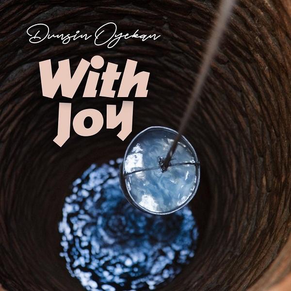 With Joy- Dunsin Oyekan