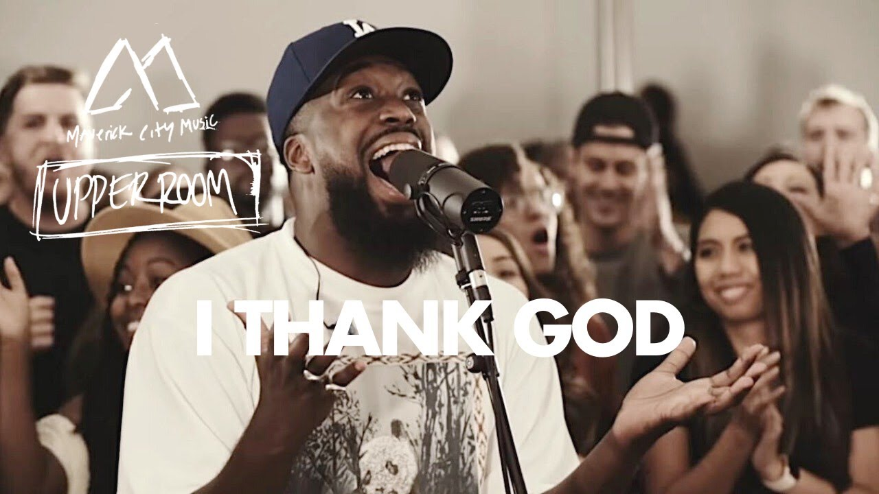 I Thank God - Maverick City Music