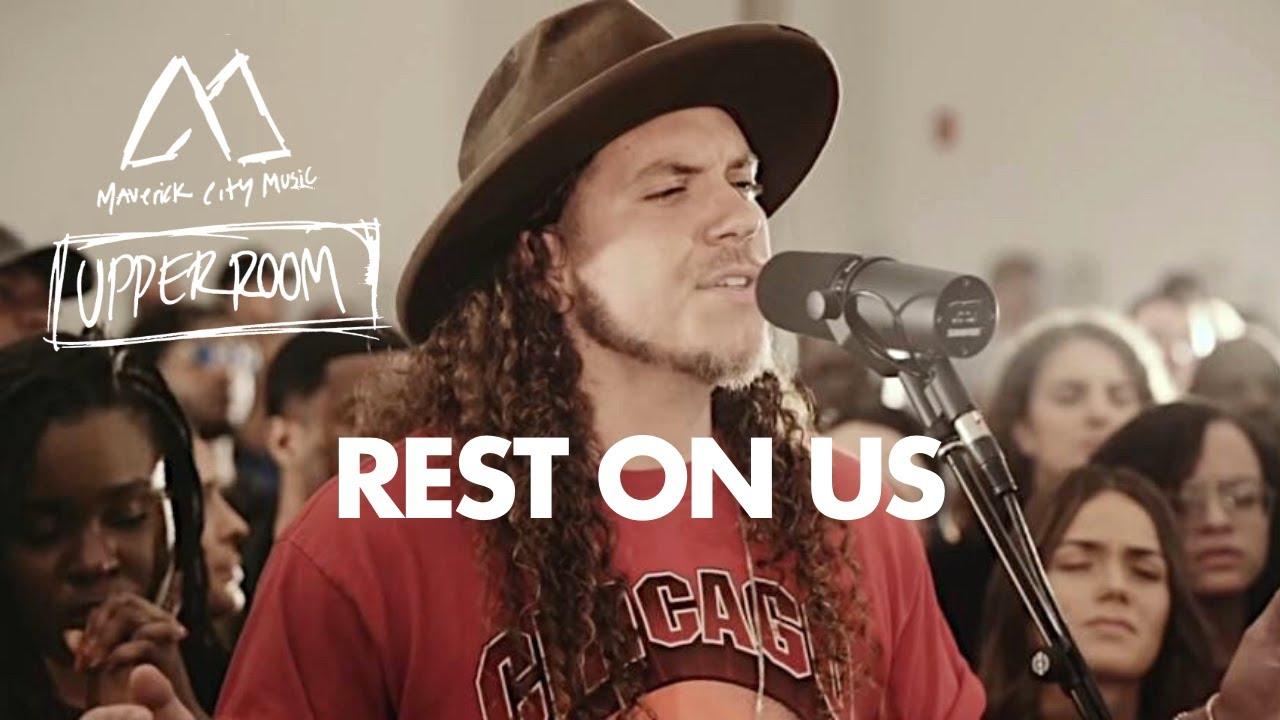 Rest On Us - Maverick City Music