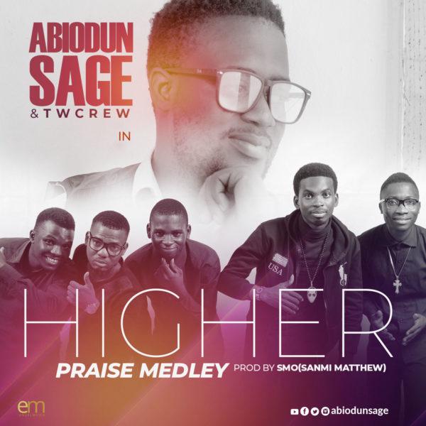 Abiodun Sage & Twcrew - Higher Praise Medley
