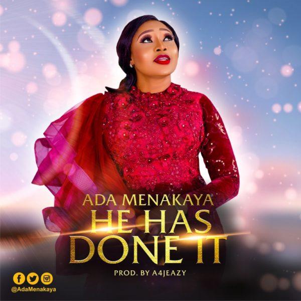 Ada Menakaya – He Has Done It